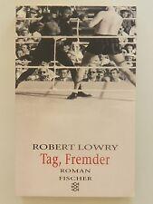 Robert Lowry Tag Fremder Roman Fischer Verlag