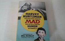 Harvey Kurtzman: Man Who Created Mad & Revolutionized Humor Hardcover Biogra