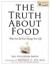 The Truth About Food: What You Eat Can Change Your