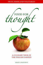 Food for Thought: A Culinary Tour of the English Garden p/   by Simon Cour - HB