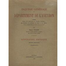 ESQUISSE GÉNÉRALE de L'AVEYRON Émile VIGARIÉ Ethnographie Faune Flore... 1930 T2