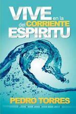Vive en la Corriente Del Esp�ritu by Pedro Torres Pereira (2012, Paperback)