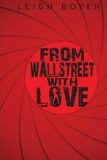 From Wall Street With Love: Be Careful of What You Wish For (Volume 1) by Boyer
