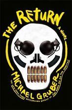 The Return: A Novel, Gruber, Michael  NEW