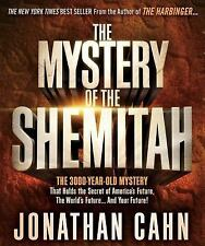 The Mystery of the Shemitah:The 3000-Year-Old Mystery by Jonathan Cahn (New)