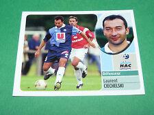 LAURENT CIECHELSKI LE HAVRE AC HAC PANINI FOOT 2003 FOOTBALL 2002-2003