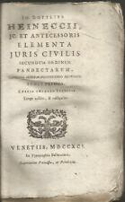 Jo.Gottlieb Heinecii jc. et antecessoris Elementa juris civilis secundum ordinem