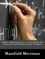 Higher Mathematics : A Text-Book for Classical and Engineering Colleges by...