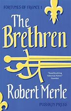 Fortunes of France: The Brethren By Robert Merle