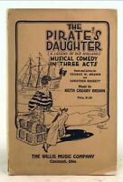 Pirate's Daughter by George M. Brown, Musical Comedy In Three Acts, c. 1924 PB
