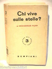 CHI VIVE SULLE STELLE Desiderius Papp Bompiani Avventure del pensiero 3 Scienza