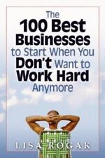 The 100 Best Businesses to Start When You Don't Want to Work Hard Anymore Rogak