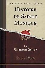 Histoire de Sainte Monique (Classic Reprint) (Paperback or Softback)