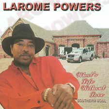 POWERS,LAROME, What's Life Without Love, Excellent