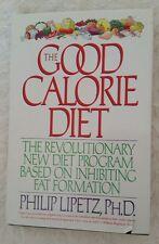 Good Calorie Diet by Philip Lipetz (1994, Hardcover)
