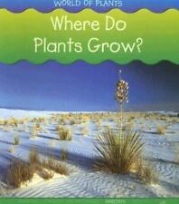 WORLD OF PLANTS Where Do Plants Grow?(B New Pperback)  Louise/Richard Spilsbury)