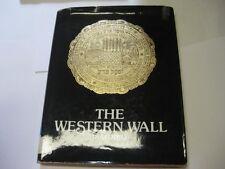 The Western Wall (Hakotel) by Meir Ben-Dov, Mordechai Naor and Zeev Aner