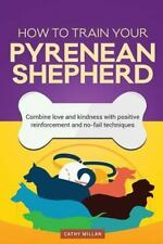 How to Train Your Pyrenean Shepherd (Dog Training Collection) : Combine Love.