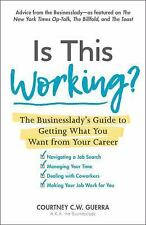 Is This Working? : The Businesslady's Guide to Getting What You Want from...