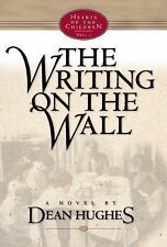 The Writing on the Wall (Hearts of the Children, 1), Dean Hughes, 1570087253, Bo