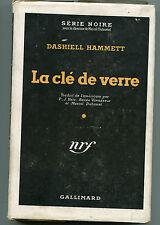 DASHIELL HAMMETT LA CLE DE VERRE SERIE NOIRE N°  1949  NRF GALLIMARD