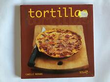 TORTILLAS 2006 CAMILLE MURANO RECETTES ILLUSTRE