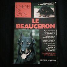 Le beauceron, chiens de race édition de Vecchi 1994