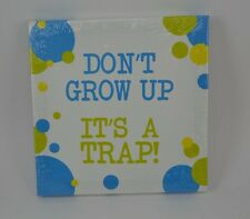 "Kids Canvas Wall Art Sign Don't Grow Up It's a Trap 7""x7"" Bubbles Green Blue #33"