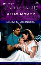 Harlequin Intrigue: Alias Mommy Vol 592 by Johnston 2000 Paperback Romance Novel