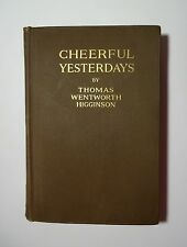 Thomas Wentworth Higginson SIGNED 1899 Cheerful Yesterday EMILY DICKINSON Mentor