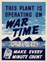 THIS PLANT IS OPERATING ON WAR TIME World War 2 Giclee Art Poster Repro 24x32