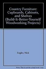 Country Furniture : Cupboards, Cabinets and Shelves Paperback Nick Engler
