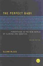 Il perfetto Baby: filiazione nel nuovo mondo di clonazione e genetica da McGee,