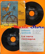 LP 45 7'' ORCHESTRA VERA ROMAGNA Bar barbon Folletto 1972 italy FONIT cd mc dvd