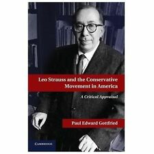 Leo Strauss and the Conservative Movement in America by Paul E. Gottfried...