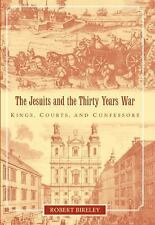 The Jesuits and the Thirty Years War: Kings, Courts, and Confessors: By Birel...