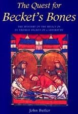 The Quest for Becket's Bones: The Mystery of the Relics of St. Thomas Becket of