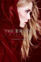 The Essence: A Pledge Novel [The Pledge Trilogy] by Derting, Kimberly , Paperbac