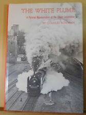 White Plume, The A Pictorial Representation of the Steam Locomotive Bowman