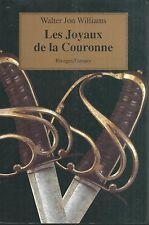 Les joyaux de la couronne.Walter Jon WILLIAMS.Rivages Fantasy SF32