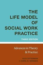The Life Model of Social Work Practice : Advances in Theory and Practice...