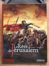 LE REVE DE JERUSALEM T. 1/4 : LA MILICE SACREE - MARTY - THIRAULT - E.O. -2007-