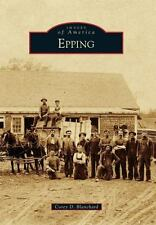 Images of America: Epping by Corey D. Blanchard (2015, Paperback)