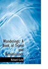 Wanderings: A Book of Travel and Reminiscence: By Richard Curle