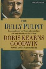 The Bully Pulpit: Theodore Roosevelt, William Howard Taft, and the Golden Age of