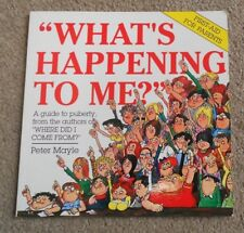 What's Happening To Me?  By Peter Mayle - A Guide to Puberty - SC - Colour -2005