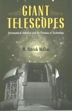 Giant Telescopes: Astronomical Ambition and the Promise of Technology