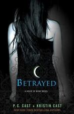 Betrayed: A House of Night Novel by P. C. Cast and K...