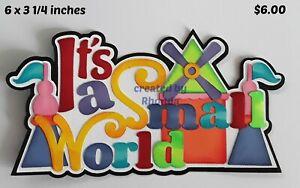 SMALL WORLD TITLE DISNEY scrapbook paper piecing  premade 3D die cut  Rhonda