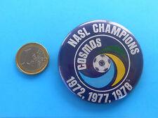 NEW YORK COSMOS - NASL CHAMPIONS 1972, 1977,1978 large football soccer pin badge